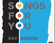 """Pion-Ear: Ray Goren's """"Songs For You"""""""