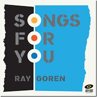 "Pion-Ear: Ray Goren's ""Songs For You"""
