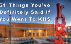 51 things you've definitely said if you went to KHS