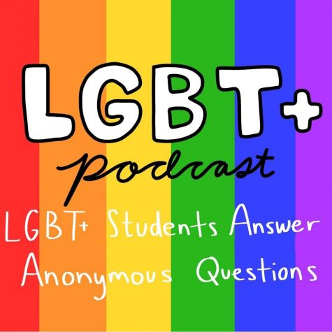 LGBT+ Podcast | LGBT+ students answer anonymous questions